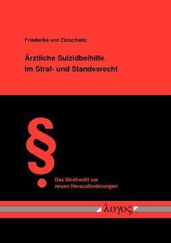Ärztliche Suizidbeihilfe im Straf- und Standesrecht von Zezschwitz,  Friederike von