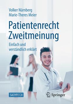 Ärztliche Zweitmeinung und Behandlungsfehler von Neumeyr,  Melanie, Nürnberg,  Volker