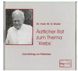 Ärztlicher Rat zum Thema Krebs von Bruker,  Max Otto