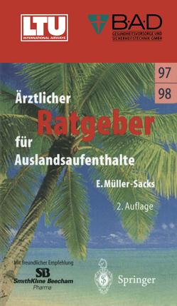 Ärztlicher Ratgeber für Auslandsaufenthalte von Müller-Sacks,  Eckhard