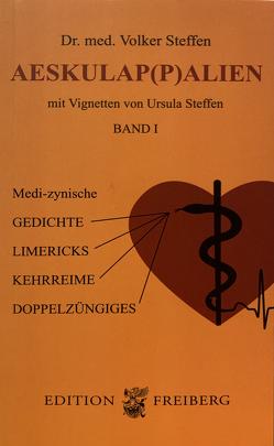 Aeskulap(p)alien – Band I von Freiberg,  Heinz, Steffen,  Ursula, Steffen,  Volker