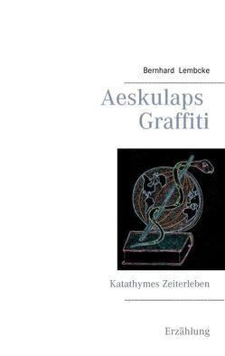 Aeskulaps Graffiti von Lembcke,  Bernhard