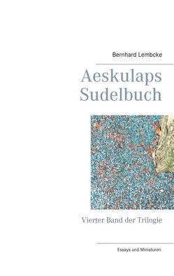 Aeskulaps Sudelbuch von Lembcke,  Bernhard
