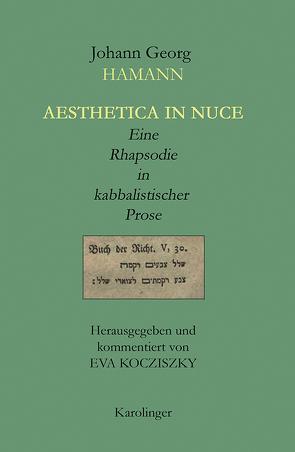 AESTHETICA IN NUCE von Hamann,  Johann Georg, Kocziszky,  Éva