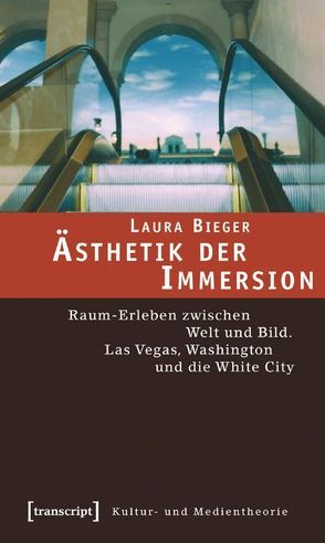 Ästhetik der Immersion von Bieger,  Laura