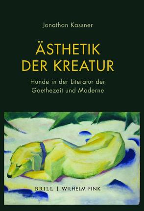 Ästhetik der Kreatur von Kassner,  Jonathan
