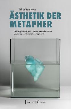 Ästhetik der Metapher von Huss,  Till Julian