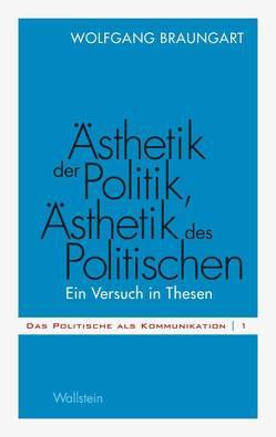 Ästhetik der Politik, Ästhetik des Politischen von Braungart,  Wolfgang