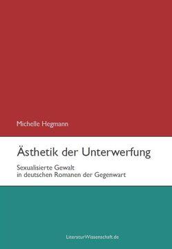 Ästhetik der Unterwerfung von Hegmann,  Michelle