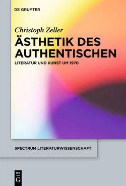 Ästhetik des Authentischen von Zeller,  Christoph