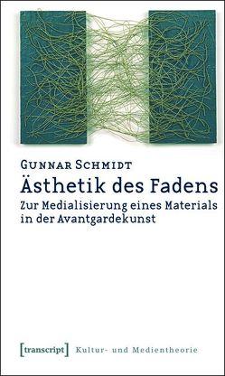 Ästhetik des Fadens von Schmidt,  Gunnar