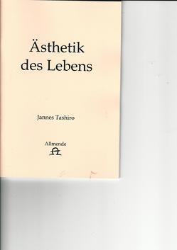Ästhetik des Lebens von Tashiro,  Jannes