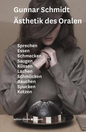 Ästhetik des Oralen von Schmidt,  Gunnar