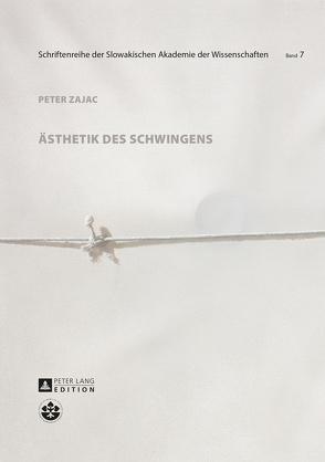 Ästhetik des Schwingens von Zajac,  Peter