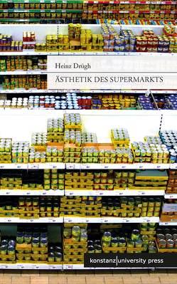 Ästhetik des Supermarkts von Drügh,  Heinz