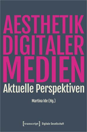 Ästhetik digitaler Medien von Ide,  Martina