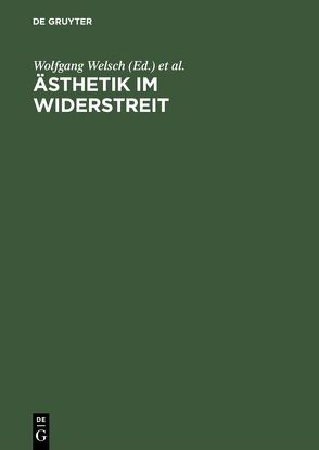 Ästhetik im Widerstreit von Pries,  Christine, Welsch,  Wolfgang
