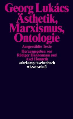 Ästhetik, Marxismus, Ontologie von Dannemann,  Rüdiger, Honneth,  Axel, Lukács,  Georg