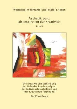 Ästhetik pur … als Inspiration der Kreativität Band I von Ericson,  Marc, Wellmann,  Wolfgang