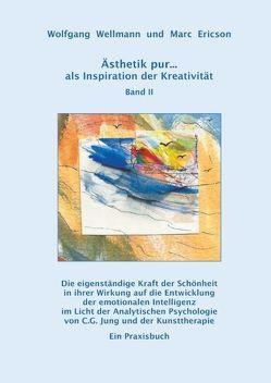 Ästhetik pur … als Inspiration der Kreativität Band II von Ericson,  Marc, Wellmann,  Wolfgang