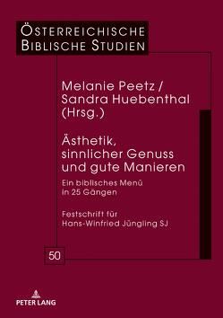 Ästhetik, sinnlicher Genuss und gute Manieren von Hübenthal,  Sandra, Peetz,  Melanie