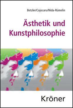 Ästhetik und Kunstphilosophie von Betzler,  Monika, Cojocaru,  Maria-Doria, Nida-Ruemelin,  Julian