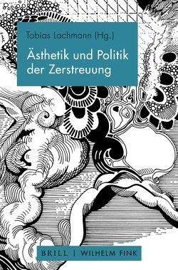 Ästhetik und Politik der Zerstreuung von Lachmann,  Tobias