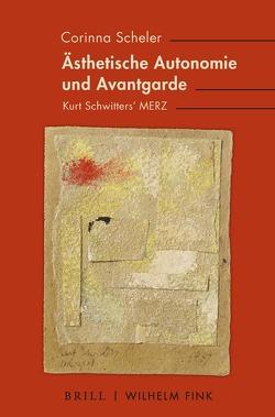Ästhetische Autonomie und Avantgarde von Scheler,  Corinna