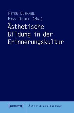 Ästhetische Bildung in der Erinnerungskultur von Bubmann,  Peter, Dickel,  Hans