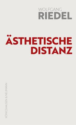 Ästhetische Distanz von Riedel,  Wolfgang