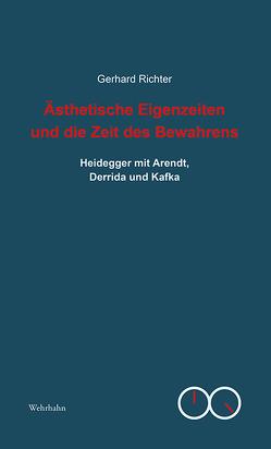 Ästhetische Eigenzeiten und die Zeit des Bewahrens von Richter,  Gerhard