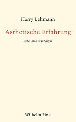 Ästhetische Erfahrung von Lehmann,  Harry