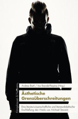 Ästhetische Grenzüberschreitungen von Bartl,  Andrea, Brendel-Perpina,  Ina