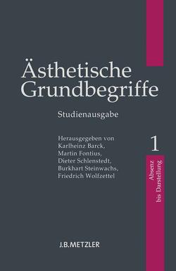 Ästhetische Grundbegriffe von Barck,  Karlheinz, Fontius,  Martin, Schlenstedt,  Dieter, Steinwachs,  Burkhart, Wolfzettel,  Friedrich