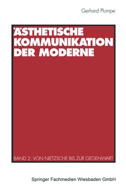 Ästhetische Kommunikation der Moderne von Plumpe,  Gerhard