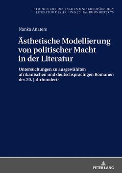 Ästhetische Modellierung von politischer Macht in der Literatur von Anatere,  Nanka