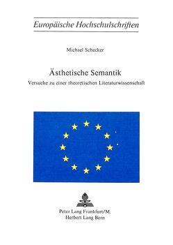 Ästhetische Semantik von Schecker,  Michael