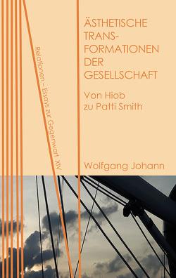 Ästhetische Transformationen der Gesellschaft von Johann,  Wolfgang