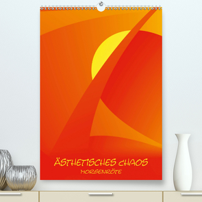 Ästhetisches Chaos – Morgenröte (Premium, hochwertiger DIN A2 Wandkalender 2021, Kunstdruck in Hochglanz) von Sonntag,  Sven-Erik