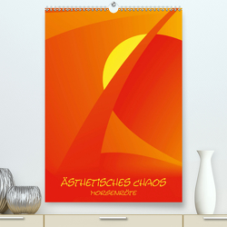 Ästhetisches Chaos – Morgenröte (Premium, hochwertiger DIN A2 Wandkalender 2020, Kunstdruck in Hochglanz) von Sonntag,  Sven-Erik