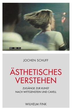 Ästhetisches Verstehen von Schuff,  Jochen