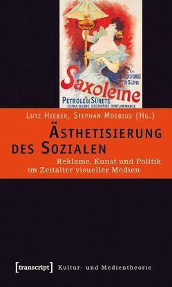 Ästhetisierung des Sozialen von Hieber,  Lutz, Moebius,  Stephan
