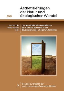 Ästhetisierungen der Natur und ökologischer Wandel von Standke,  Jan, Wrobel,  Dieter