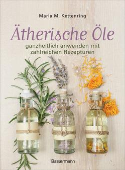 Ätherische Öle von Kettenring,  Maria M.