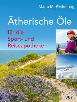 Ätherische Öle für die Sport- und Reiseapotheke von Kettenring,  Maria M.