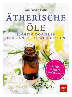 Ätherische Öle von Farrer-Halls,  Gill, Weidenweber,  Christine