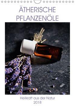 Ätherische Pflanzenöle (Wandkalender 2018 DIN A4 hoch) von Steiner,  Wolfgang
