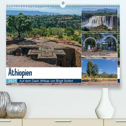 Äthiopien – Auf dem Dach Afrikas (Premium, hochwertiger DIN A2 Wandkalender 2021, Kunstdruck in Hochglanz) von Seifert,  Birgit