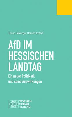 AfD im Hessischen Landtag von Hafeneger,  Benno, Jestädt,  Hannah