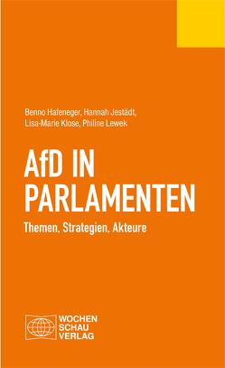 AfD in Parlamenten von Hafeneger,  Benno, Jestädt,  Hannah, Klose,  Lisa-Marie, Lewek,  Philine